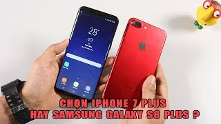So sánh iPhone 7 Plus Product Red với Samsung Galaxy S8 Plus