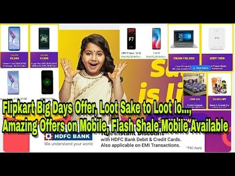 Flipkart Big Shopping Days, Loot Sake to Loot lo, Big offers on Smartphone, Laptop and many more