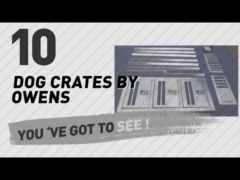 Dog Crates By Owens // Top 10 Most Popular