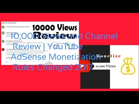 10,000 Views and Channel Review | YouTube AdSense Monetization Rules Changed 2017