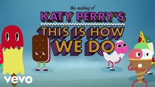 "Katy Perry - Making of the ""This Is How We Do"" Music Video"