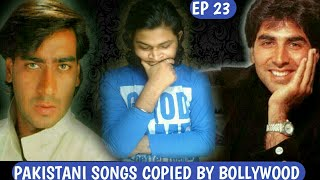 Pakistani songs copied by Bollywood(Part 7) | Episode 23 | Plagiarism in bollywood music