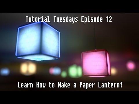 Tutorial Tuesdays Episode 12: Make a Paper Lantern Scene!