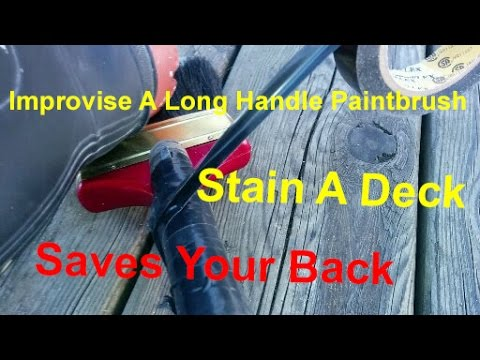 How-to Improvise A Long Handle Paintbrush To Save Your Back When Staining Tutorial