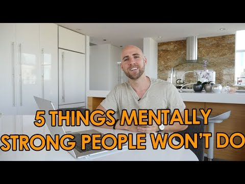 5 Things Mentally Strong People Won't Do
