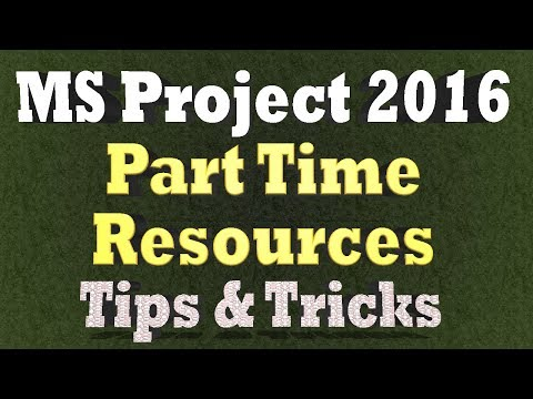 Part Time Resources Planning Using Max Units and Resource Calendars in Ms Project 2016