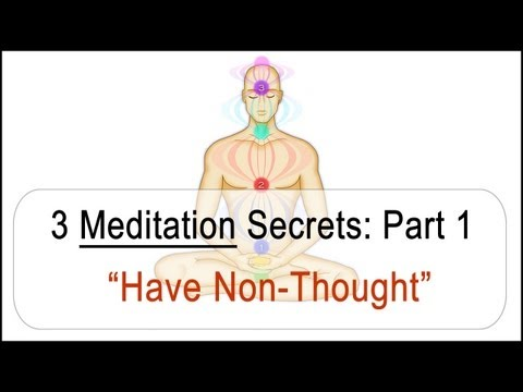 Three Meditation Secrets: Have Non-Thought (Part 1)