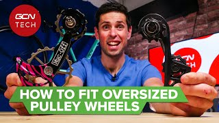 How To Fit An Oversized Pulley Wheel To Your Derailleur | Maintenance Monday
