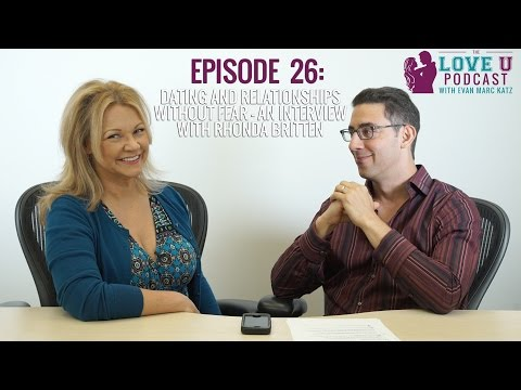 Dating and Relationships Without Fear - an Interview with Rhonda Britten
