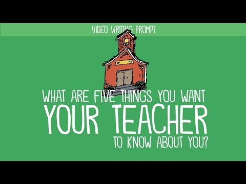 Writing Prompt: What Are Five Things You Want Your Teacher to Know About You?