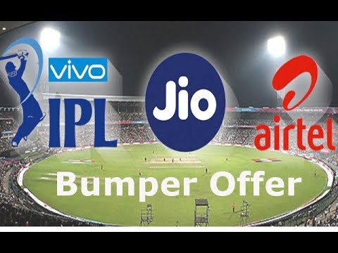 IPL OFFER JIO VS AIRTEL UNLIMITED LIVE STREAMING 251 RS DHAN DHANA DHAN OFFER 2018 HURRY UP !!