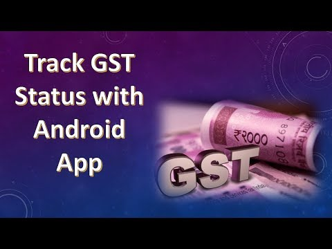 GST Check Status - Track Application with Android App