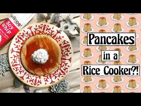 How to make VEGAN OIL FREE Pancakes in a Rice Cooker