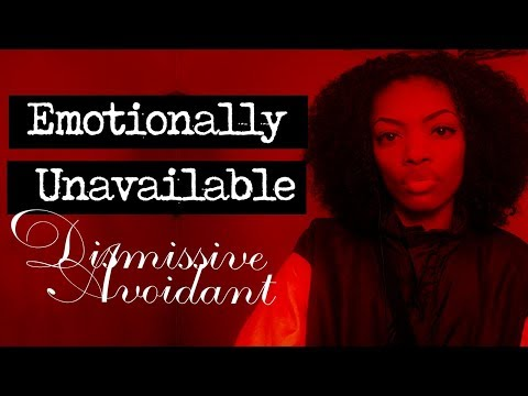 The Emotionally Unavailable Partner | Dismissive Avoidant Attachment Style (In Depth + Childhood)