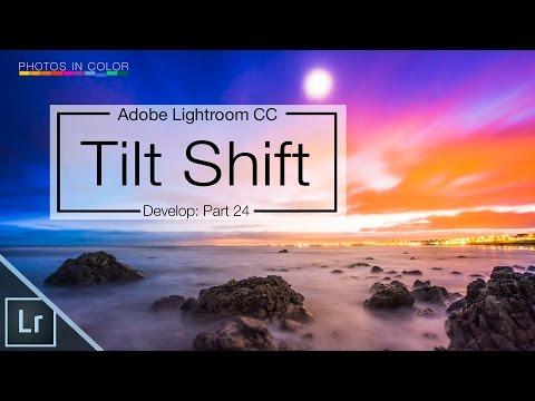 Lightroom CC tutorial - Lightroom Tilt Shift effect - Lens baby effect