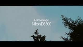 Test Footage Nikon D3300