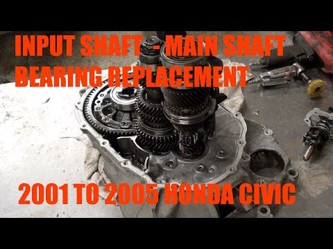 How to replace input shaft bearing / main shaft bearing bearing on a 2001 - 2005 Honda Civic