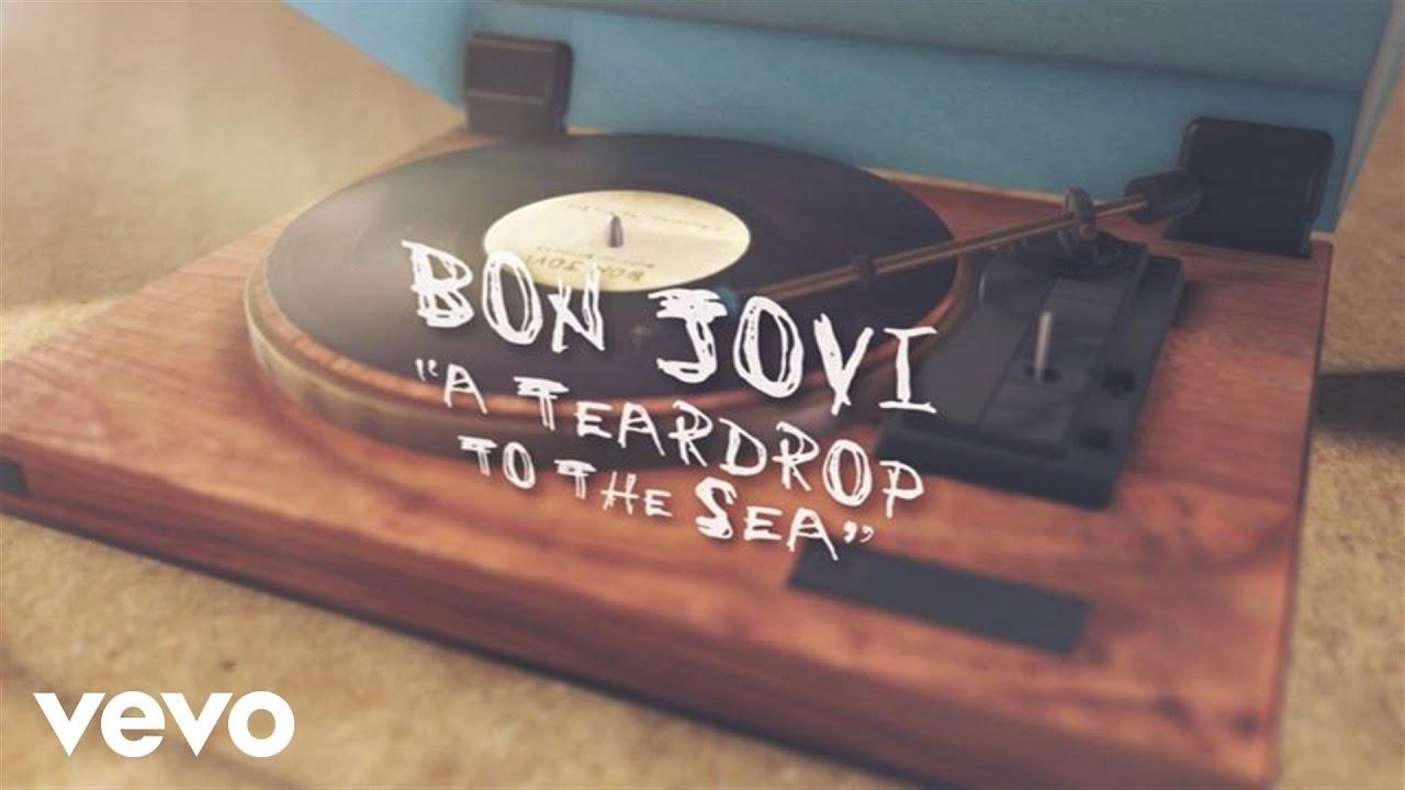 Bon Jovi - A Teardrop To the Sea