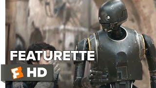 Rogue One: A Star Wars Story Featurette - K-2SO (2016) - Movie