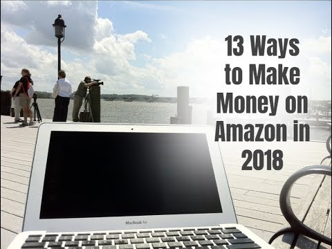 13 Ways to Make Money on Amazon in 2018