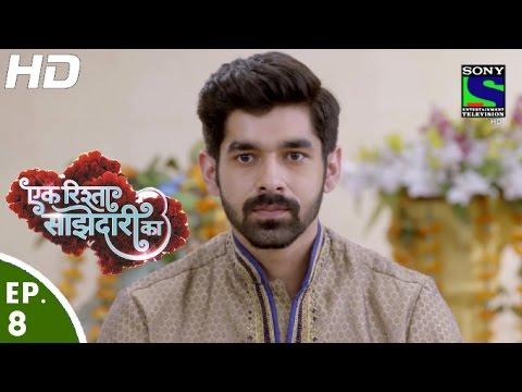 Ek Rishta Saajhedari Ka - एक रिश्ता साझेदारी का - Episode 8 - 17th August, 2016