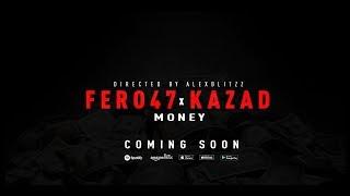 FERO47 Feat. KAZAD Money [Trailer] 20.06.2019/ 23:59Uhr bei allen Streaming Partnern