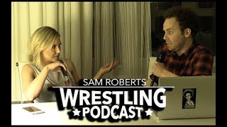 Renee Young - Getting to WWE, Marrying Ambrose, Talking Smack, etc - Sam Roberts Wrestling Podcast