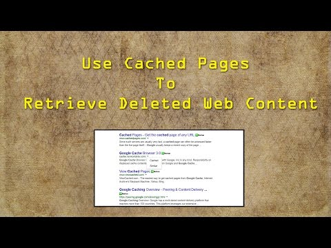 Retrieve Deleted Web Content Using Cached Pages