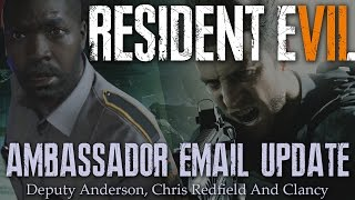Resident Evil 7 News Update | New Ambassador Email | RE7 Chris Redfield, Clancy & Deputy Anderson
