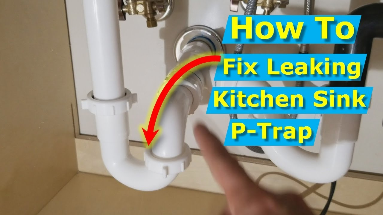 Why is my Kitchen Sink P-Trap Leaking at Connection Nut?