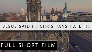 Jesus Said It, Christians Hate It. | Christian Short Film | One Reality Films