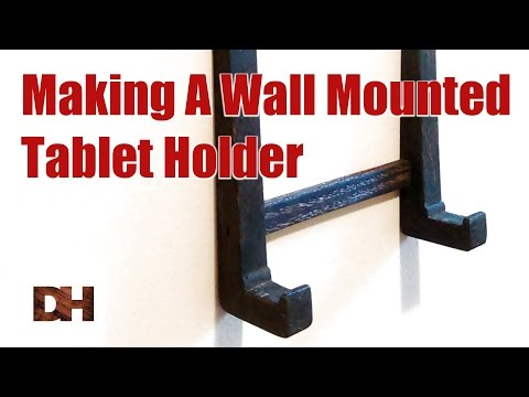Making a Wall Mounted Tablet Holder