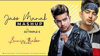 JASS MANAK MASHUP | DJ TRIPLE S | SUNIX THAKOR | GEETMP3 | GK DIGITAL