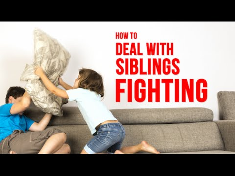 How to Deal with siblings fighting