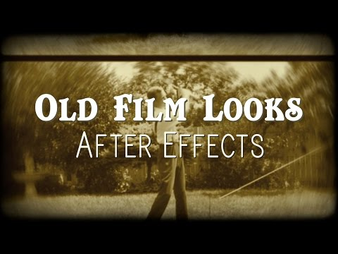 Old Film Looks - After Effects