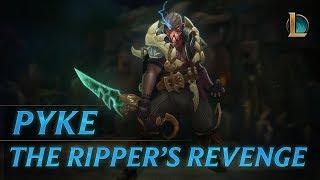 Pyke: The Ripper's Revenge   Champion Trailer - League of Legends