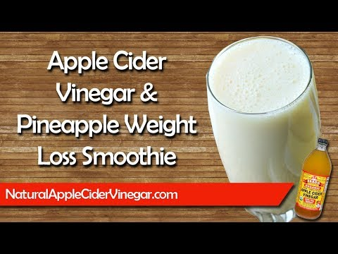 Weight Loss Smoothie Recipe: Apple Cider Vinegar & Pineapple