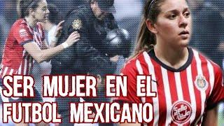 El Ac0s0 Que Sufre Norma Palafox, Reflexión Boseriana Sobre lo difícil de ser MUJER en el Futbol