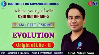 ORIGIN OF LIFE PART II : EVOLUTION (Lecture 9) #Evolution #csir #lifescience #biology #NEET #ONLINE