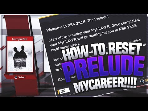 HOW TO RESET YOUR MyCAREER ON THE NBA 2K18 PRELUDE & MAKE NEW BUILDS OF DUAL ARCHETYPES!