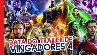 NOVA DATA DO TRAILER DE VINGADORES 4!