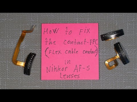 How to fix the contact FPC in AF s Nikkor lenses flex cable contact on the bajonet