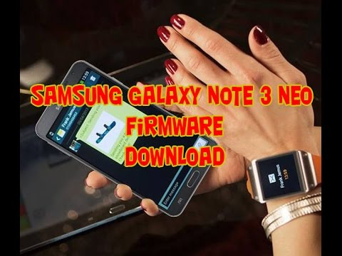 How To  Download Samsung Galaxy Note 3 Neo Firmware