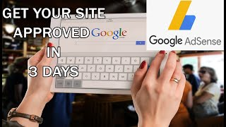 I got Google Adsense Approval in 3 days (and you can too!)