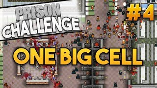Prison Architect Challenge: ONE BIG CELL ★ OH GOD, THE SCREAMING (#4) - Prison Architect Challenge
