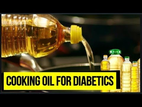 Cooking oil for diabetic patients | Oil for diabetes