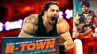 Sidhu Moosewala - B Town ft. Roman Reigns   B Town Roman Reigns & Sidhu Moosewala   WWE Roman B Town