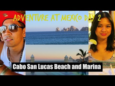 Cabo San Lucas Beach and Marina - Adventure at Mexico Day 2