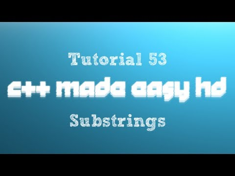 C++ Made Easy HD Tutorial 53 - Substrings