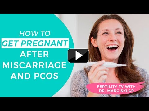 How to get pregnant after miscarriage and PCOS